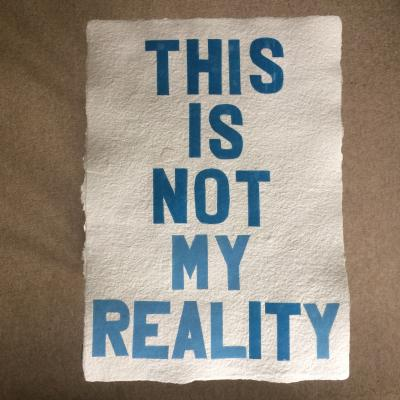 Ali Hogg 2020, This is Not my Reality, card on A3 handmade paper